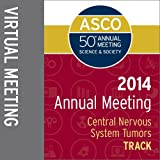 2014 Annual Meeting Virtual Meeting: Central Nervous System Tumors