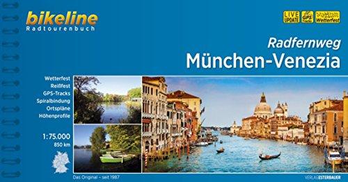 Radfernweg München-Venezia (Bikeline Radtourenbücher)