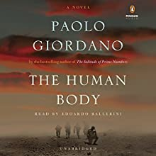 The Human Body (       UNABRIDGED) by Paolo Giordano Narrated by Edoardo Ballerini