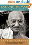 Gandhi the Man: How One Man Changed H...