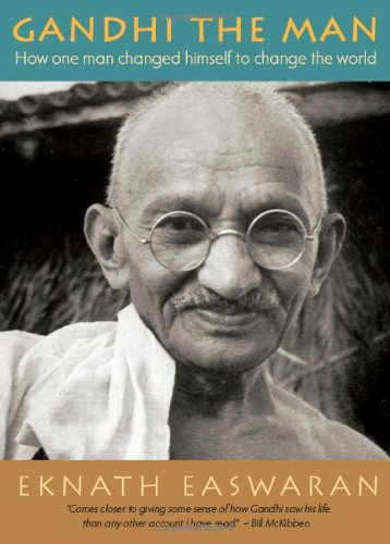 Gandhi the Man: How One Man Changed Himself to Change the...