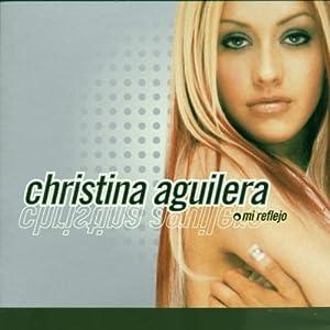 Mi Reflejo by Christina Aguilera Christina Aguilera