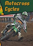 Motocross Cycles (Wild Rides) (0736809309) by Schaefer, A. R.
