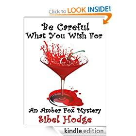 Be Careful What You Wish For (Amber Fox Mystery No 2)