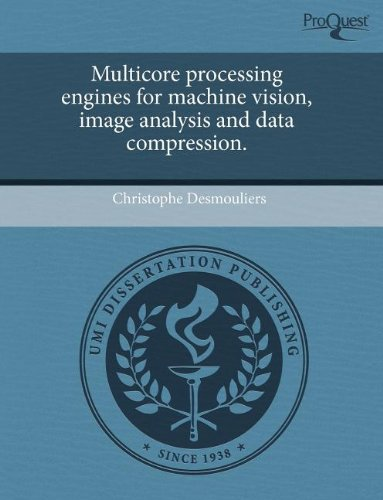 Multicore Processing Engines for Machine Vision, Image Analysis and Data Compression.