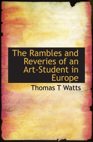 The Rambles and Reveries of an Art-Student in Europe