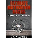 ULTIMATE MOTIVATION HACKS: 5 Secrets to Daily MOTIVATION (motivation hacks, secrets to daily motivation, strengthen motivation, motivation power) ~ Michael Mertz