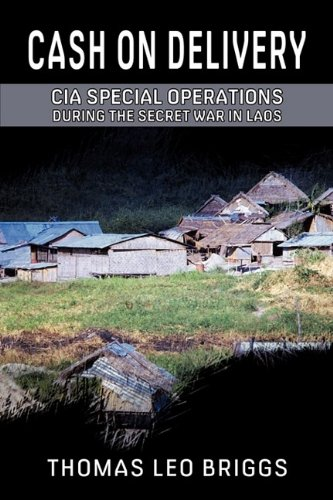 Image of Cash on Delivery: CIA Special Operations During the Secret War in Laos