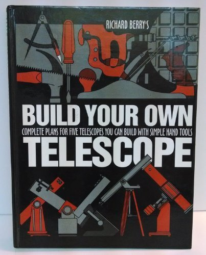 Build Your Own Telescope By Berry, Richard (1993) Hardcover