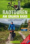 Radtouren am Gr�nen Band: In 32 Etapp...