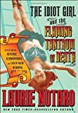 The Idiot Girl and the Flaming Tantrum of Death: Reflections on Revenge, Germophobia, and Laser Hair Removal (1400065038) by Notaro, Laurie
