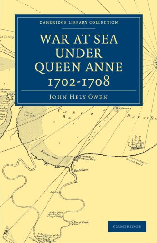 War at Sea Under Queen Anne 1702-1708 (Cambridge Library Collection - Naval and Military History)