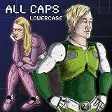 Lowercase ~ All Caps