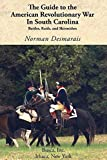 img - for The Guide to the American Revolutionary War in South Carolina by Norman Desmarais (2013-01-02) book / textbook / text book