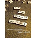 img - for [(In So Many Words: Arguments and Adventures)] [Author: Robert Schmuhl] published on (November, 2006) book / textbook / text book