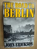 John Erickson The Road to Berlin: Stalin's war with Germany, Vol 2