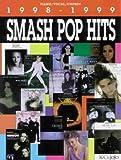 Smash Pop Hits 1998-1999: Piano/Vocal/Chords