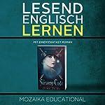 Englisch Lernen: Mit einem Fantasy Roman [Learn English for German Speakers - Fantasy Novel Edition] |  Mozaika Educational,Dima Zales