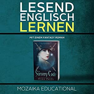 Englisch Lernen: Mit einem Fantasy Roman [Learn English for German Speakers - Fantasy Novel Edition] Audiobook