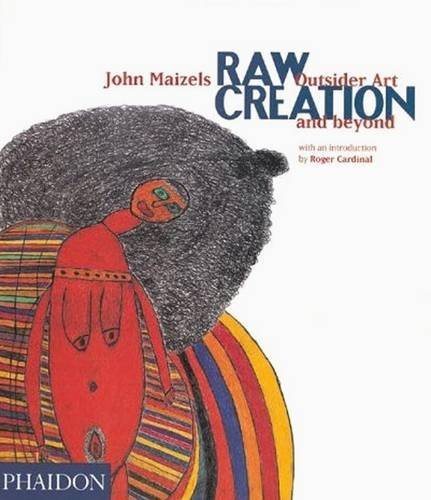 raw-creation-outsider-art-and-beyond-by-john-maizels-1996-07-11