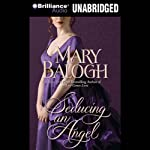 Seducing an Angel: Huxtable Series, Book 4 (       UNABRIDGED) by Mary Balogh Narrated by Anne Flosnik