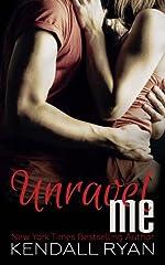 Unravel Me (Unravel Me Series Book 1)