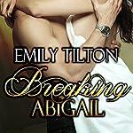 Breaking Abigail | Emily Tilton