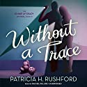 Without a Trace: The Jennie McGrady Mysteries, Book 5 Audiobook by Patricia H. Rushford Narrated by Rachel Dulude
