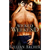 Wicked Weekend | [Gillian Archer]