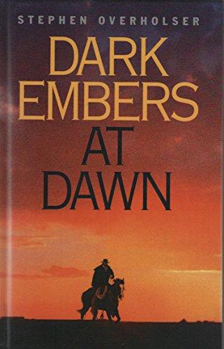 Dark Embers at Dawn (Five Star First Edition Western)
