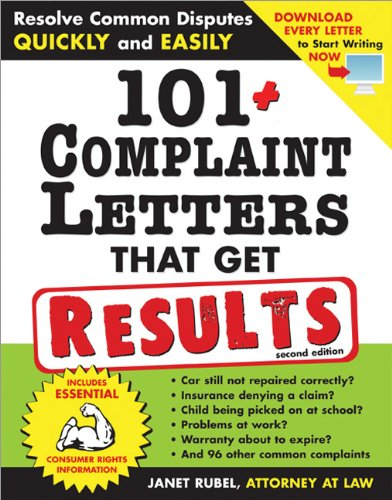 101+ Complaint Letters That Get Results, 2E: Resolve Common Disputes Quickly and Easily