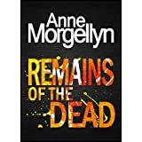 Remains of the Deadby Anne Morgellyn