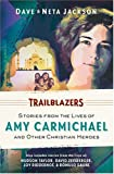 Trailblazers: Stories from the Lives of Amy Carmichael and Other Christian Heroes (Trailblazer Books)