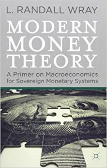 modern money theory a primer on macroeconomics for sovereign monetary systems it l