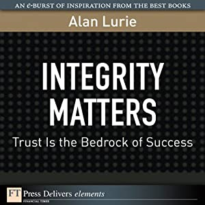 Integrity Matters: Trust Is the Bedrock of Success | [Alan Lurie]