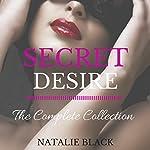 Secret Desire: The Complete Collection | Natalie Black
