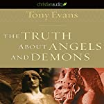 The Truth about Angels and Demons | Tony Evans