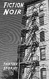 img - for Fiction Noir: Thirteen Stories book / textbook / text book