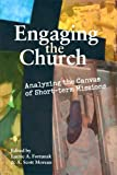 img - for Engaging the Church: Analyzing the Canvas of Short-Term Missions (EMQ Monograph Series) book / textbook / text book