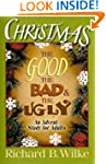 Christmas: The Good, the Bad, and the...