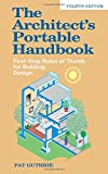 The Architect's Portable Handbook: First-Step Rules of Thumb for Building Design 4/e (McGraw-Hill Portable Handbook)