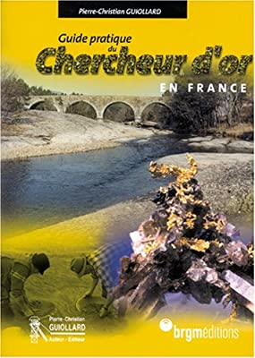 Chercheur d'Or Guide Pratique par Guiollard