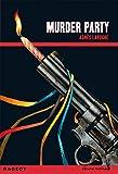 echange, troc Agnès Laroche - Murder Party