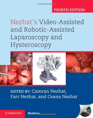 Nezhat's Video-Assisted and Robotic-Assisted Laparoscopy and Hysteroscopy with DVD by Cambridge University Press