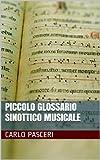 Piccolo Glossario Sinottico Musicale (Italian Edition)