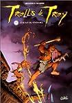 Trolls de Troy, tome 2 : Le scalp du...