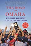 The Road to Omaha: Hits, Hopes, and History at the College World Series