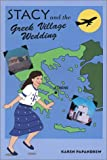 img - for Stacy and the Greek Village Wedding book / textbook / text book