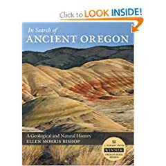 In Search of Ancient Oregon: A Geological and Natural History by Ellen Morris Bishop