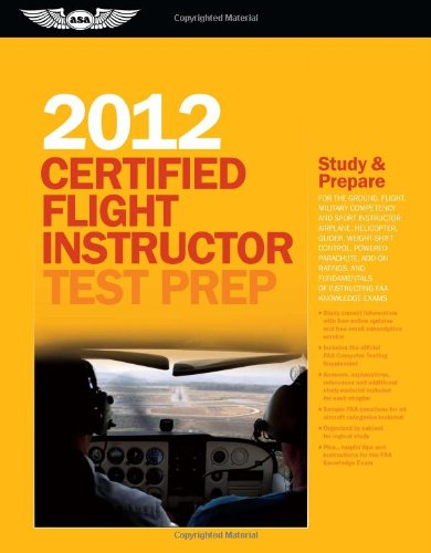 Certified Flight Instructor Test Prep 2012: For the...